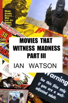 Movies That Witness Madness Part III