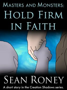 Masters and Monsters: Hold Firm in Faith