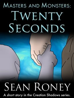 Masters and Monsters: Twenty Seconds