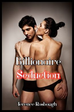 Billionaire Seduction (Billionaire Breeding Erotica)