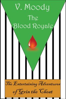 The Blood Royale (Grin the Cheat #2)
