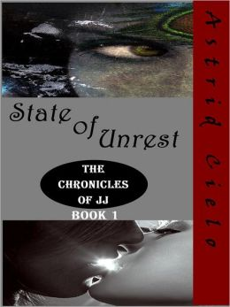 State of Unrest (the Chronicles of JJ, Book 1)
