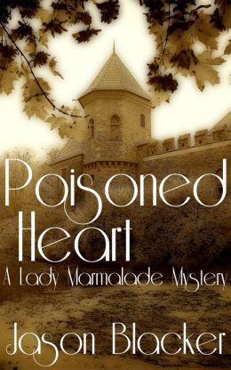 Poisoned Heart: A Lady Marmalade Mystery