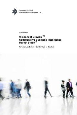 Wisdom of Crowds TM Collaborative Business Intelligence Market Study