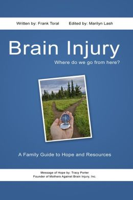 Brain Injury. Where Do We Go From Here? (A Handbook).
