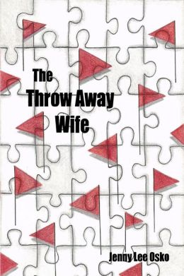 The Throw Away Wife