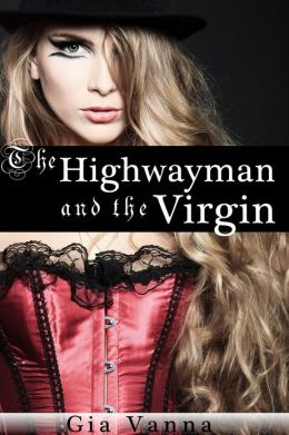 The Highwayman And The Virgin (Historical Erotica)