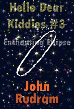 Hello Dear Kiddies! #3 Enchanting Ellipse
