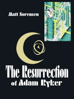 The Resurrection of Adam Ryker
