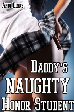 Daddy's Naughty Honor Student (Taboo Erotica)