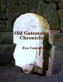 Old Gatestown Chronicles