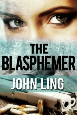 The Blasphemer: The Complete Novel - (Inspired by Vince Flynn, Brad Thor, Lee Child)