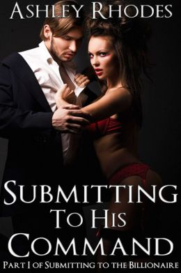 Submitting to His Command (A BDSM Erotic Romance)
