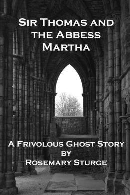 Sir Thomas and the Abbess Martha