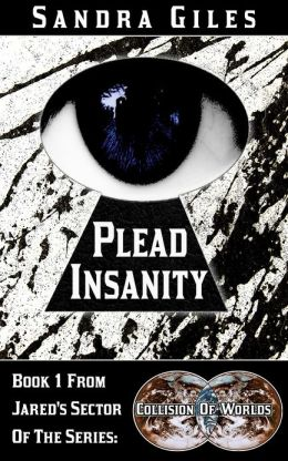 Plead Insanity (Collision Of Worlds)