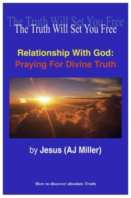Relationship with God: Praying for Divine Truth Session 1