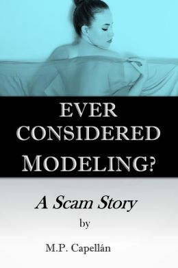 Have You Ever Considered Modeling? This Is My Scam Story