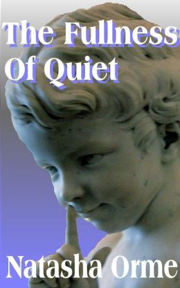 The Fullness Of Quiet