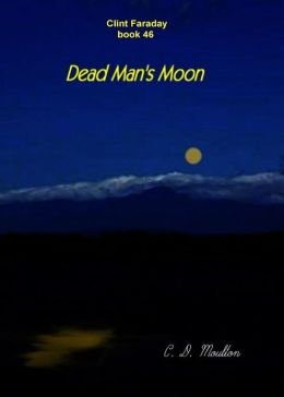 Clint Faraday 46: Dead Man´s Moon