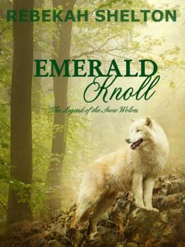 Emerald Knoll (The Legend of the Snow Wolves Series - Book 2)