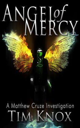 Angel of Mercy: A Matthew Cruze Investigation