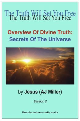 Overview Of Divine Truth: Secrets Of The Universe Session 2