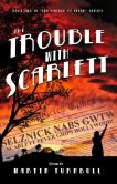 Book Cover Image. Title: The Trouble with Scarlett, Author: Martin Turnbull