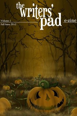 The Writers' Pad E-zine Volume I Fall 2012