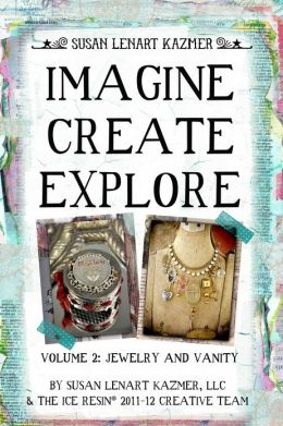 Imagine Create Explore Volume 2: Jewelry and Vanity