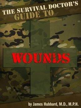The Survival Doctor's Guide to Wounds