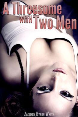 A Threesome with Two Men