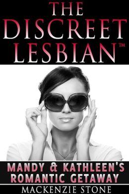 The Discreet Lesbian: Mandy & Kathleen's Romantic Getaway
