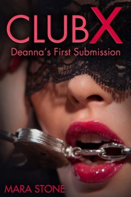 Club X Deanna's First Submission (BDSM Erotica)