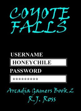 Coyote Falls (Arcadia Gamers Book 2)