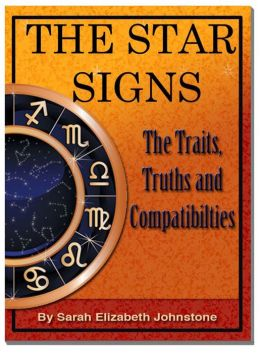 The Star Signs: Truths, Traits and Compatibilities