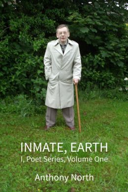Inmate, Earth: I, Poet Series, Vol I