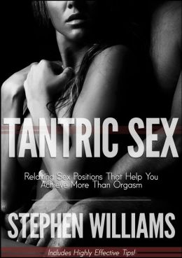 Tantric Sex: Relaxing Sex Positions That Help You Achieve More Than Orgasm