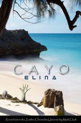 Cayo Elina, A Zombie Chronicles Novel
