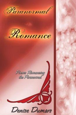 Paranormal/Romance: Romancing The Paranormal