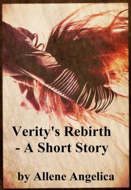 Verity's Rebirth: A Short Story