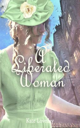 A Liberated Woman:Redwoods Trilogy Book Two: A Romantic Novel