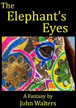 The Elephant's Eyes: A Fantasy