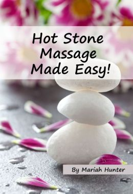 Hot Stone Massage Made Easy
