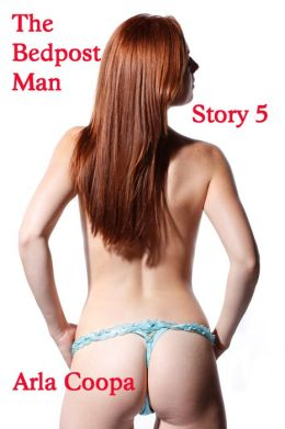 The Bedpost Man: Story 5