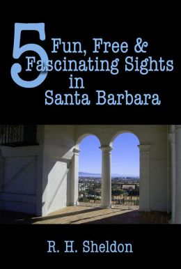 5 Fun, Free & Fascinating Sights in Santa Barbara