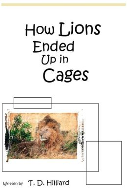 How Lions Ended Up In Cages