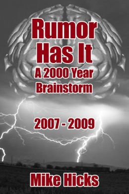 Rumor Has It: A 2000 Year Brainstorm 2007-2009