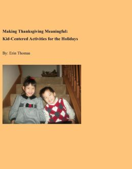 Making Thanksgiving Meaningful: Kid-Centered Activities for the Holidays