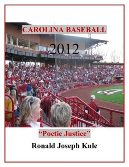CAROLINA BASEBALL 2012, Poetic Justice