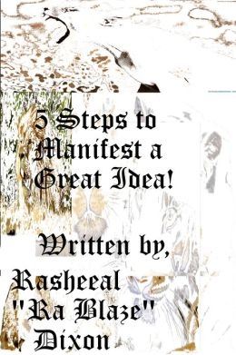 5 Steps To Manifest A Great Idea!